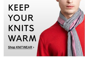 KEEP YOUR KNITS WARM