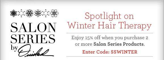 Spotlight on Winter Hair Therapy | Enjoy 15% off when you purchase 2 or more Salon Series Products. Enter Code: SSWINTER