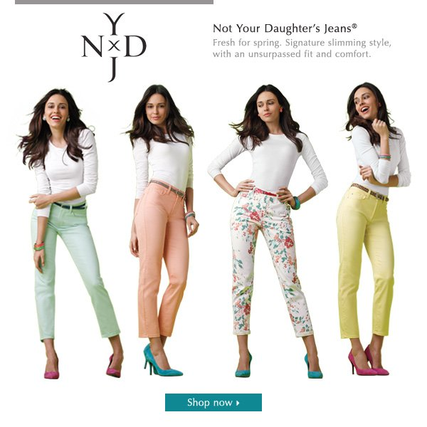 Not Your Daughter's Jeans® Fresh for spring. Signature slimming style, with an unsurpassed fit and comfort. Shop now >>