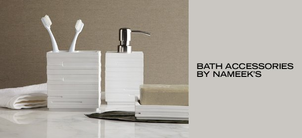 BATH ACCESSORIES BY NAMEEK'S, Event Ends March 2, 9:00 AM PT >