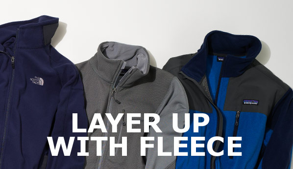 LAYER UP WITH FLEECE