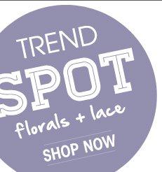 Shop Florals and Lace