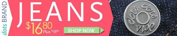 dots Brand Jeans $16.80 - Plus $18.80 Shop Now!