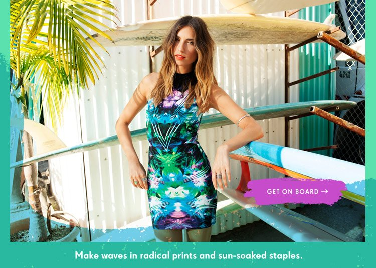 Make waves in radical prints and sun-soaked staples