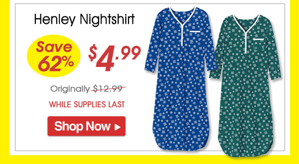Henley Nightshirt - Save 62% - Now Only $4.99 Limited Time Offer