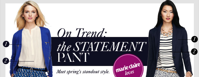 On Trend: The Statement Pant Meet spring's standout style.