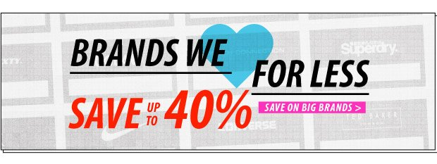 Save Up To 40% on Brands