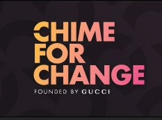 CHIME FOR CHANGE - Founded by GUCCI
