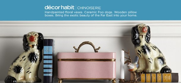 DÉCOR HABIT: CHINOISERIE, Event Ends March 3, 9:00 AM PT >