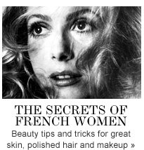 The Secrets of French Women Beauty tips and tricks for great skin, polished hair and makeup»