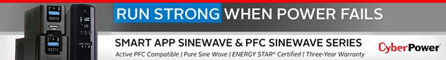 CyberPower - RUN STRONG WHEN POWER FAILS. SMART APP SINEWAVE & PFC SINEWAVE SERIES. Active PFC Compatible. Pure Sine Wave. ENERGY STAR Certified. Three-Year Warranty.