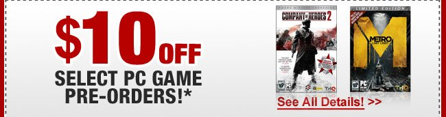 $10 OFF SELECT PC GAME PRE-ORDERS!*