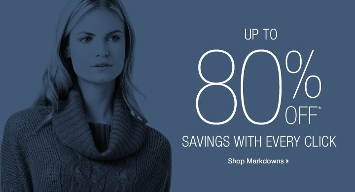 Up To 80% Off* Savings With Every Click