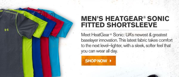 MEN'S HEATGEAR® SONIC FITTED SHORTSLEEVE. SHOP NOW.