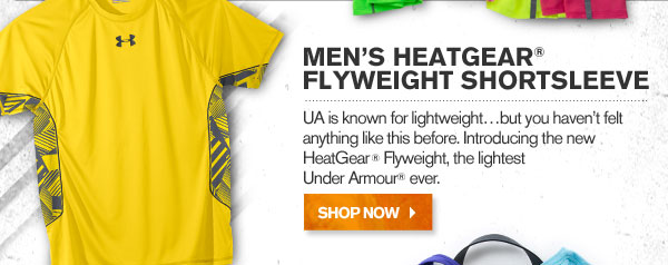 MEN'S HEATGEAR® FLYWEIGHT SHORTSLEEVE. SHOP NOW.
