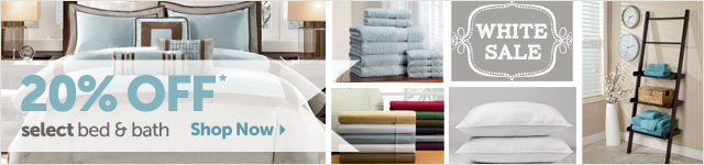 White Sale - 20% Off* select bed & bath - Shop Now