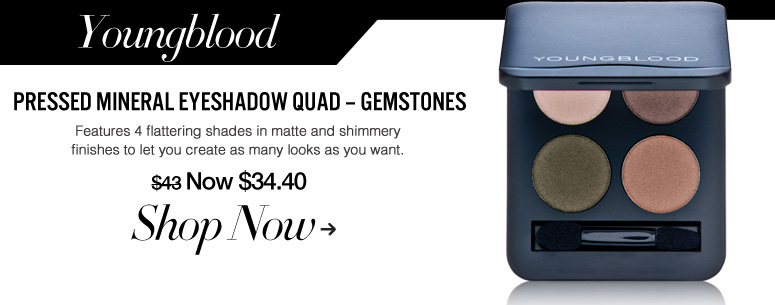 100% Natural Youngblood Pressed Mineral Eyeshadow Quad – Gemstones Features 4 flattering shades in matte and shimmery finishes to let you create as many looks as you want. $43 Now $34.40 Shop Now>>