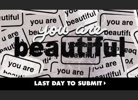 You Are Beautiful Challenge - Last day to submit.