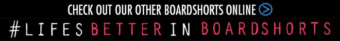 Check out other boardshorts online #LifesBetterinBoardshorts