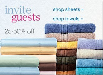 25-50% off Sheets and Towels. Shop now