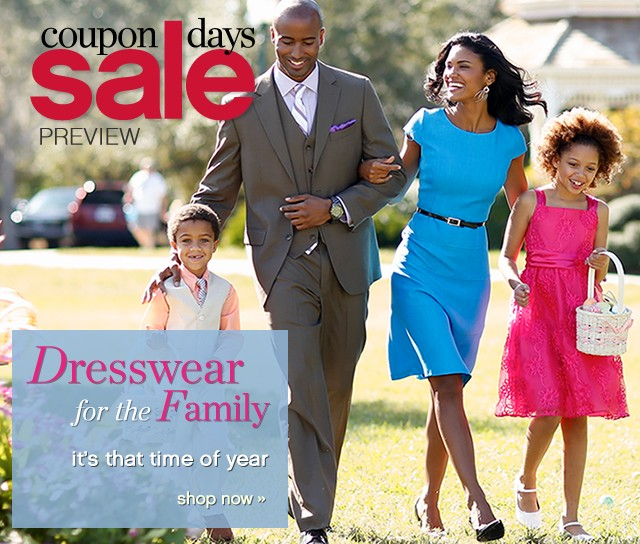 Coupon Days Sale Preview. Dresswear for the family. Shop now.