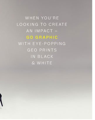 When you're looking to create an impact - go graphic with eye-popping geo prints in black & white