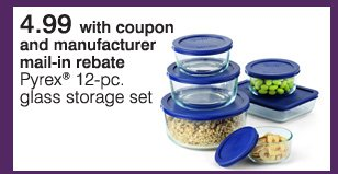 4.99 with coupon and manufacturer mail-in rebate Pyrex® 12-pc. glass storage set.