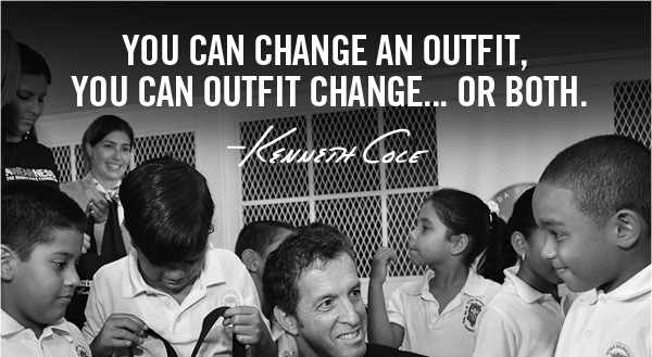 YOU CAN CHANGE AN OUTFIT, YOU CAN OUTFIT CHANGE…OR BOTH. Kenneth Cole
