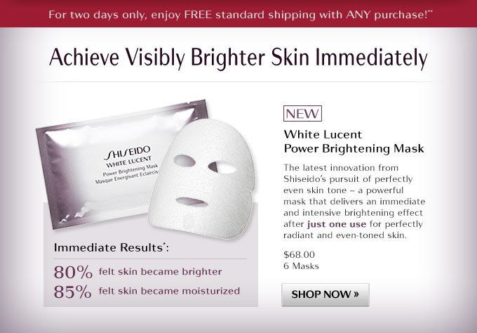 Achieve Visibly Brighter Skin Immediately