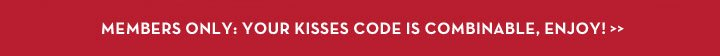 MEMBERS ONLY: YOUR KISSES CODE IS COMBINABLE, ENJOY!