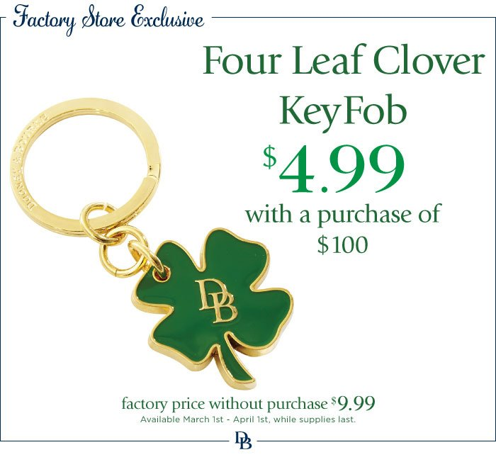 Factory Store Exclusive - Four Leaf Clover Key Fob $4.99 with a purchase of $100