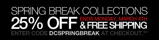 Spring Break Collections - 25% Off & Free Shipping - Enter Code DCSPRINGBREAK at Checkout.**