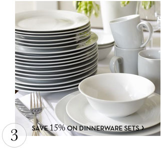 3. SAVE 15% ON DINNERWARE SETS