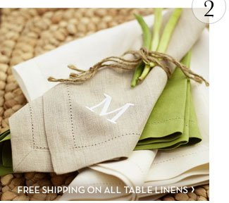 2. FREE SHIPPING ON ALL TABLE LINENS