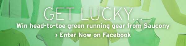 Get Lucky... Win head-to-toe green running gear from Saucony