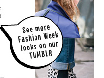 See more Fashion Week looks on our TUMBLR