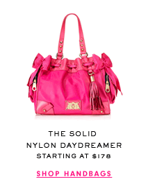 The Solid Nylon Daydreamer Starting at $178 - SHOP HANDBAG