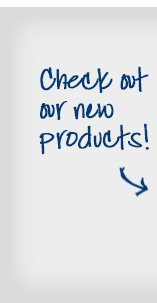 Check out our new products!