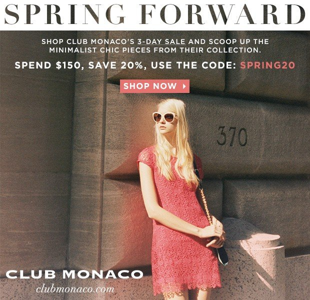 Shop Chic Spring Must-Haves With Club Monaco's Special 3-Day Offer.