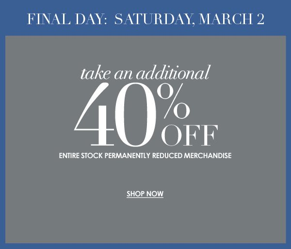 40% off clearance: FINAL DAY 3/2