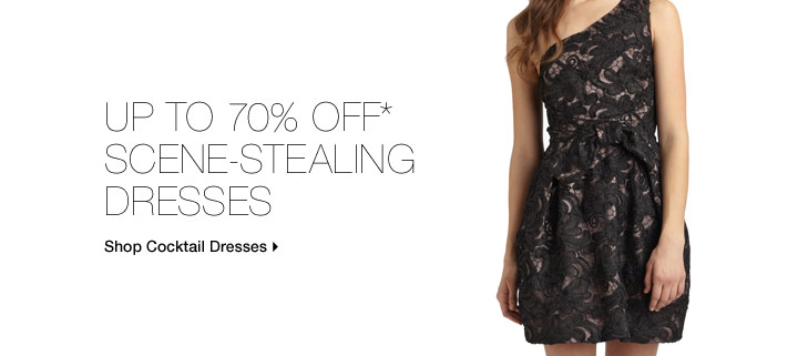 Up to 70% Off* Scene-Stealing Dresses