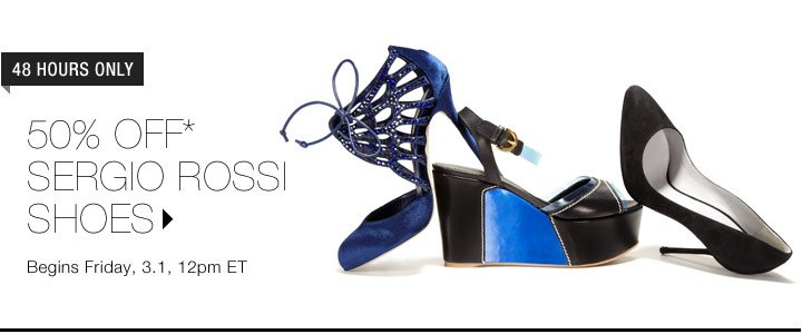 50% Off* Sergio Rossi Shoes...Shop Now