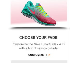 CHOOSE YOUR FADE | Customize the Nike LunarGlide+ 4 iD with a bright new color-fade. | CUSTOMIZE IT
