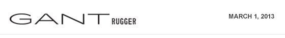 GANT Rugger | March 1, 2013