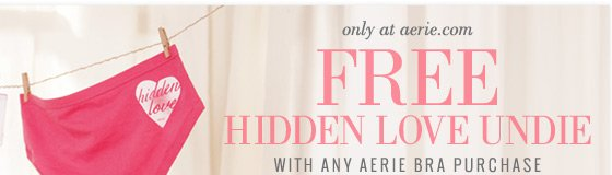 only at aerie.com | Free Hidden Love Undie With Any Aerie Bra Purchase