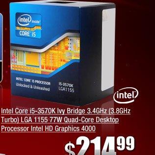 Intel Core i5-3570K Ivy Bridge 3.4GHz (3.8GHz Turbo) LGA 1155 77W Quad-Core Desktop Processor Intel HD Graphics 4000