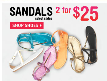 SANDALS 2 for $25