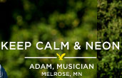 Keep Calm & Neon | Adam, Musician | Melrose, MN