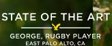 State Of The Art | George, Rugby Player | East Palo Alto, CA