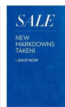 SALE! New markdowns taken  SHOP NOW